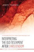 Interpreting the Old Testament after Christendom
