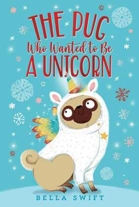 The Pug Who Wanted to Be a Unicorn