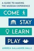 Come, Stay, Learn, Play