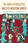 The Maya Apocalypse and Its Western Roots