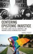 Centering Epistemic Injustice