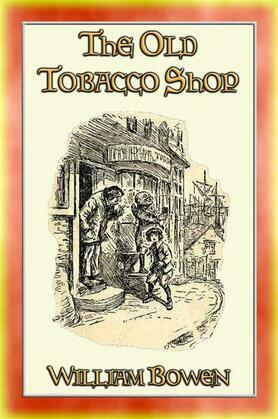 THE OLD TOBACCO SHOP - A Story about a Boy who sought Adventure