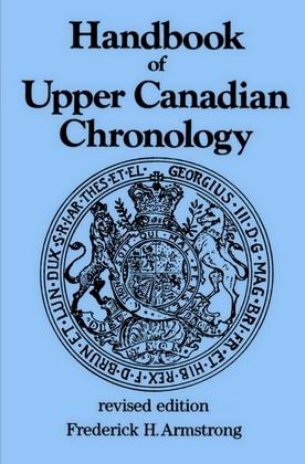 Handbook of Upper Canadian Chronology: Revised Edition
