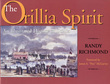 The Orillia Spirit: An Illustrated History of Orillia