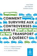 Comment survivre aux controverses sur le transport à Québec ?