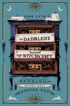 The Dabbler's Guide to Witchcraft