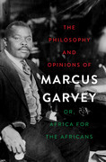 The Philosophy and Opinions of Marcus Garvey