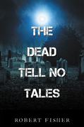 The Dead Tell No Tales