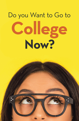 Do You Want to Go to College Now?