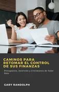 Caminos Para Retomar El Control De Sus Finanzas