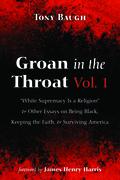 Groan in the Throat Vol. 1