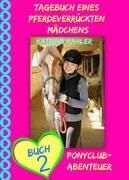 Tagebuch eines pferdeverrückten Mädchens - Buch 2 - Ponyclub-Abenteuer