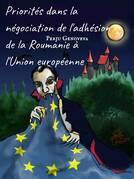 Priorités dans la négociation de l'adhésion de la Roumanie à l'Union européenne