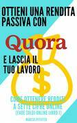 Ottieni una rendita passiva con Quora e lascia il tuo lavoro