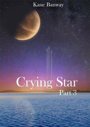 Crying Star, Part 3