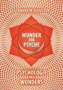 Wunder der Psyche - Psychologie des Wunders
