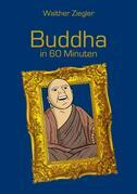 Buddha in 60 Minuten