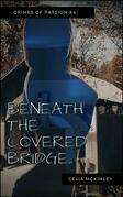 Beneath The Covered Bridge