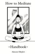 How to Meditate Handbook