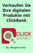 Verkaufen Sie Ihre digitalen Produkte mit ClickBank