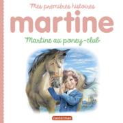 Mes premières histoires Martine - Martine au poney-club