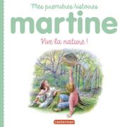 Mes premières histoires Martine - Martine, vive la nature !