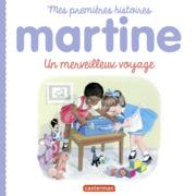 Mes premières histoires Martine - Martine, un merveilleux voyage