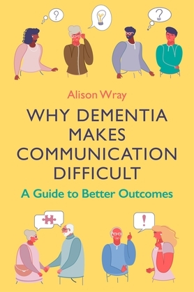 Why Dementia Makes Communication Difficult