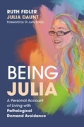 Being Julia - A Personal Account of Living with Pathological Demand Avoidance