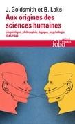 Aux origines des sciences humaines. Linguistique, philosophie, logique, psychologie (1840-1940)
