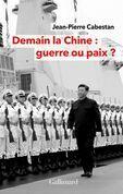 Demain la Chine: guerre ou paix?