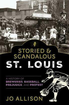 Storied & Scandalous St. Louis