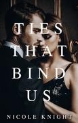 Ties That Bind Us