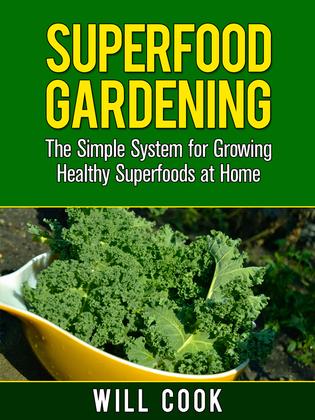 Superfood Gardening