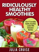 Ridiculously Healthy Smoothies