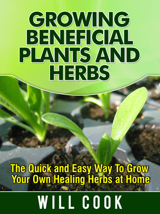 Growing Beneficial Plants and Herbs