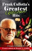 Frank Cullotta's Greatest (Kitchen) Hits