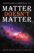 Matter Doesn't Matter