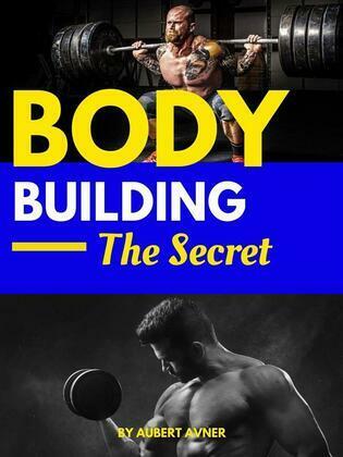 BODY BUILDING the secret