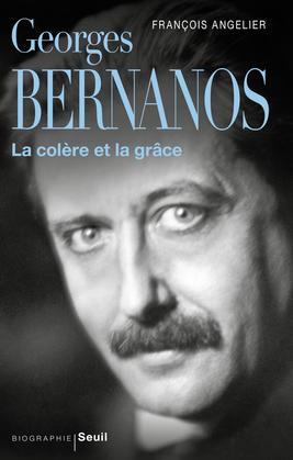 Georges Bernanos, la colère et la grâce