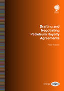Drafting and Negotiating Petroleum Royalty Agreements