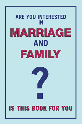 Are You Interested in Marriage and Family