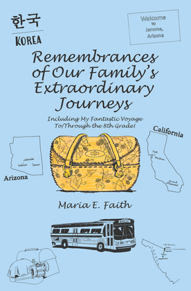 Remembrances of Our Family's Extraordinary Journeys