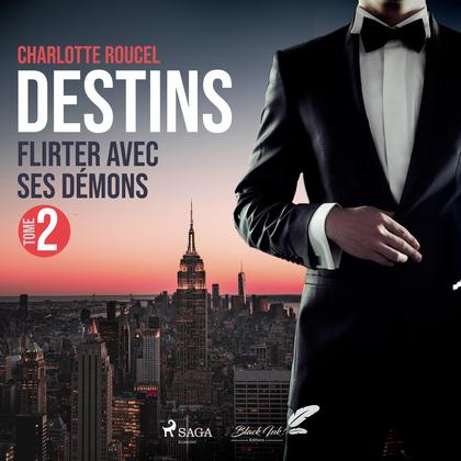 Destins, tome 2: Flirter avec ses démons