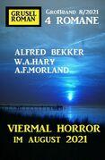 Viermal Horror im August 2021: Gruselroman Großband 4 Romane 8/2021