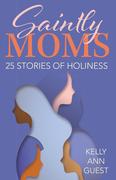 Saintly Moms