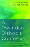 A Rwandan Bishop's Confession