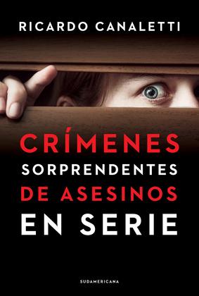 Crímenes sorprendentes de asesinos en serie