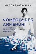 Nomeolvides Armenuhi (Edición actualizada)
