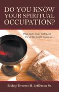 Do You Know Your  Spiritual Occupation?